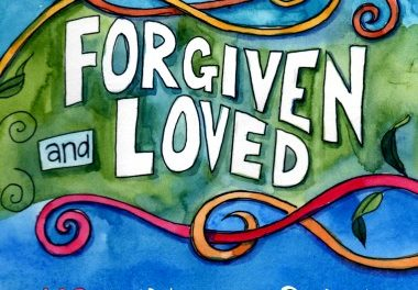 Forgiven and Loved
